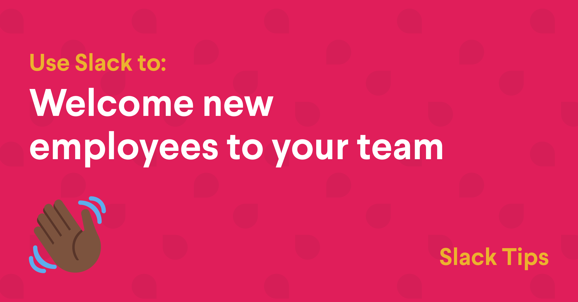 welcome new employees to your team