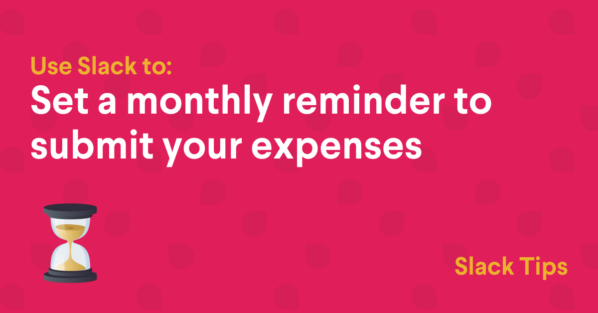 Set a monthly reminder to submit your expenses | Slack Tips ... Expense Report Reminder Email on holiday email, personal email, request email, notification email, confirmation email, memo email, event email, text email, announcement email, recall email, subject email, respond to email, important email, meeting email, stop email, phone email, update email, love email, example email, recommendation email,