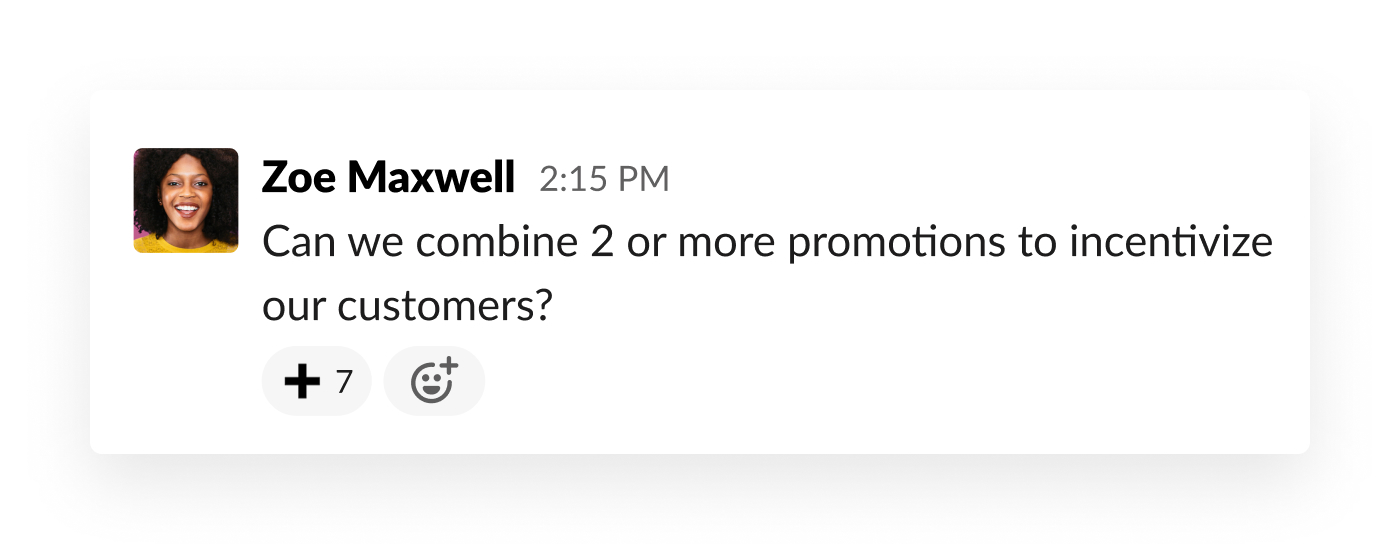 """slack message of text """"can we combine 2 or more promotions to incentivize our customers?"""""""