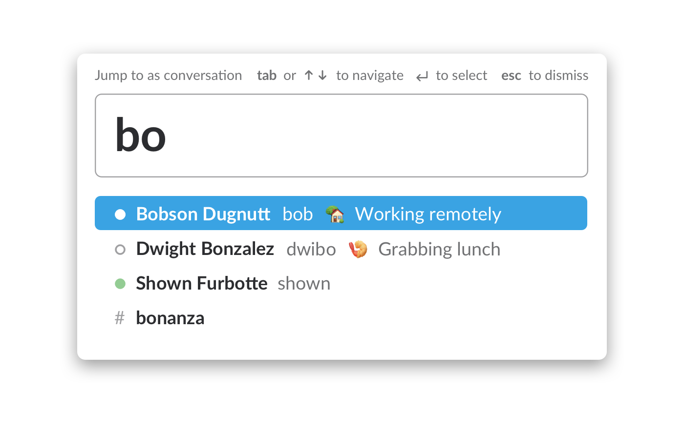 When you search for a user in Slack, you will see their status